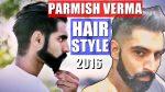 PARMISH VERMA | HAIRSTYLE | BEARD STYLE | 2017