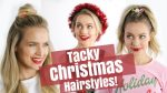 Easy Tacky Christmas Hairstyles Tutorial — KayleyMelissa