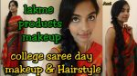 Lakme products makeup|College saree day makeup & hairstyle|One brand makeup look|affordable makeup