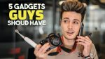 5 Tech/Gadgets EVERY GUY Should Own | BluMaan 2018