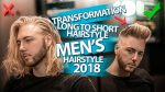 Men´s hairstyle 2018 ★ Long to short haircut ★