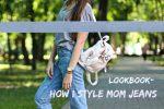 LOOKBOOK: 3 ОБРАЗА С MOM JEANS   С чем носить ?