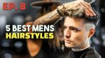5 Awesome Hairstyles for Men (EP. 8) | Mens Hair 2019