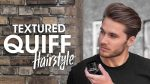 Quiff Hairstyle with Texture — Mens Hair Tutorial